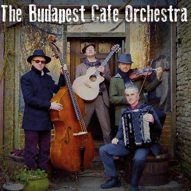 The Budapest Cafe Orchestra - Weds 27th May 2015