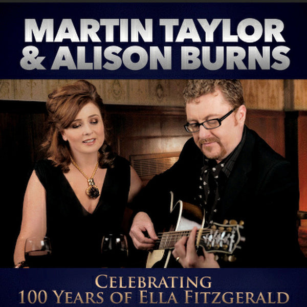 Martin Taylor & Alison Burns - Celebrating 100 Years of Ella Fitzgerald - Weds 1st Nov 2017