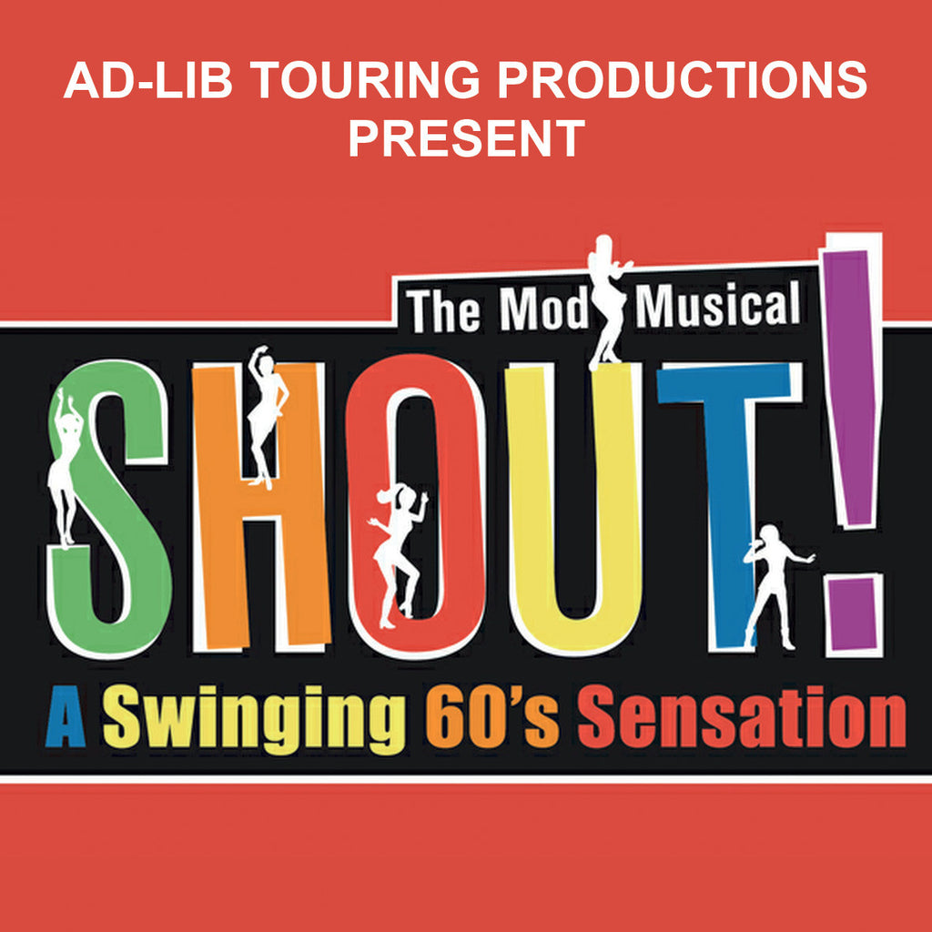 Ad-Lib present 'Shout! The Mod Musical' 30th June/1st July 2015