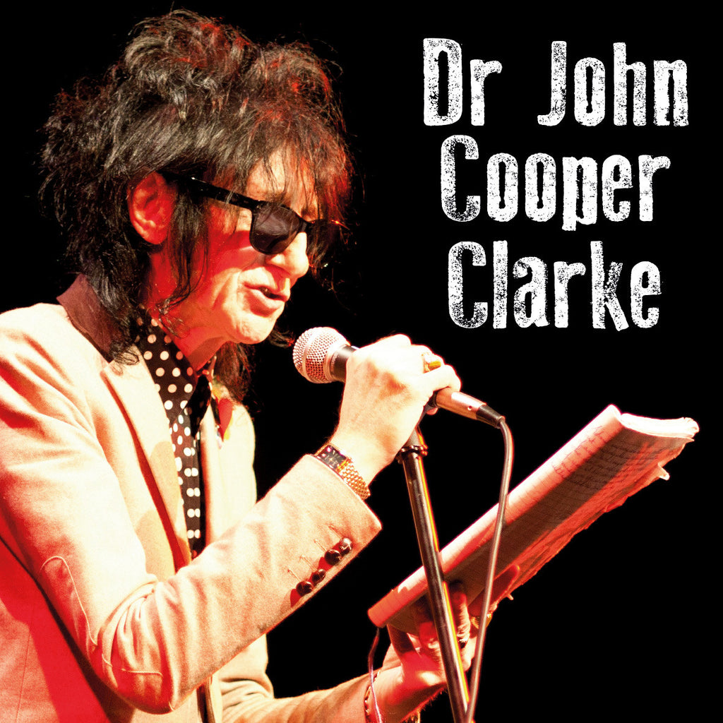 Dr John Cooper Clark - 9th June 2015