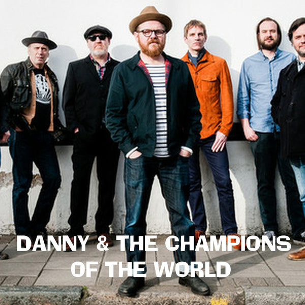 Danny & The Champions of the World - Mon 4th Dec 2017