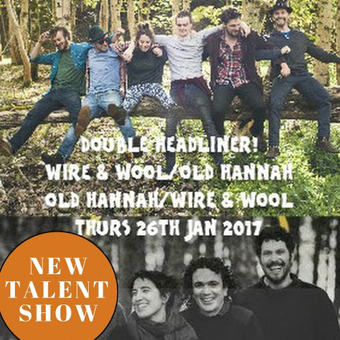 Wire & Wool and Old Hannah - Thurs 26th Jan 2017