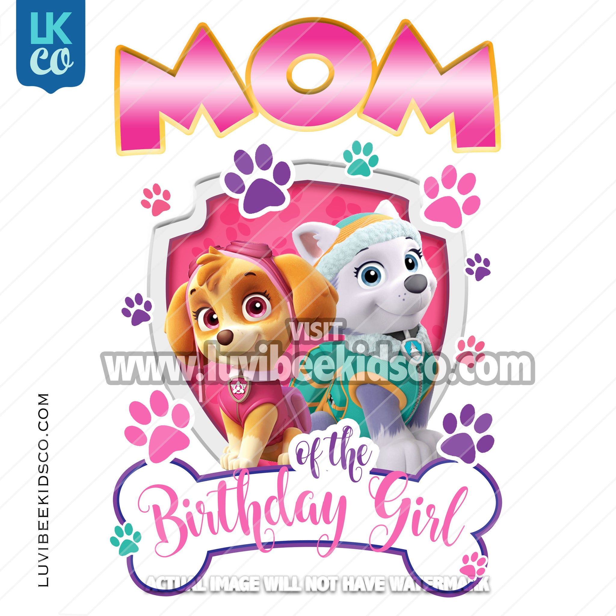 Digital File [12-24hr email] - Paw Patrol, Skye, Everest - Mom of the Birthday Girl - LuvibeeKidsCo