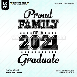 2021 Senior Graduation Design - Proud Family Member - SVG + PNG + AI File - Instant Download