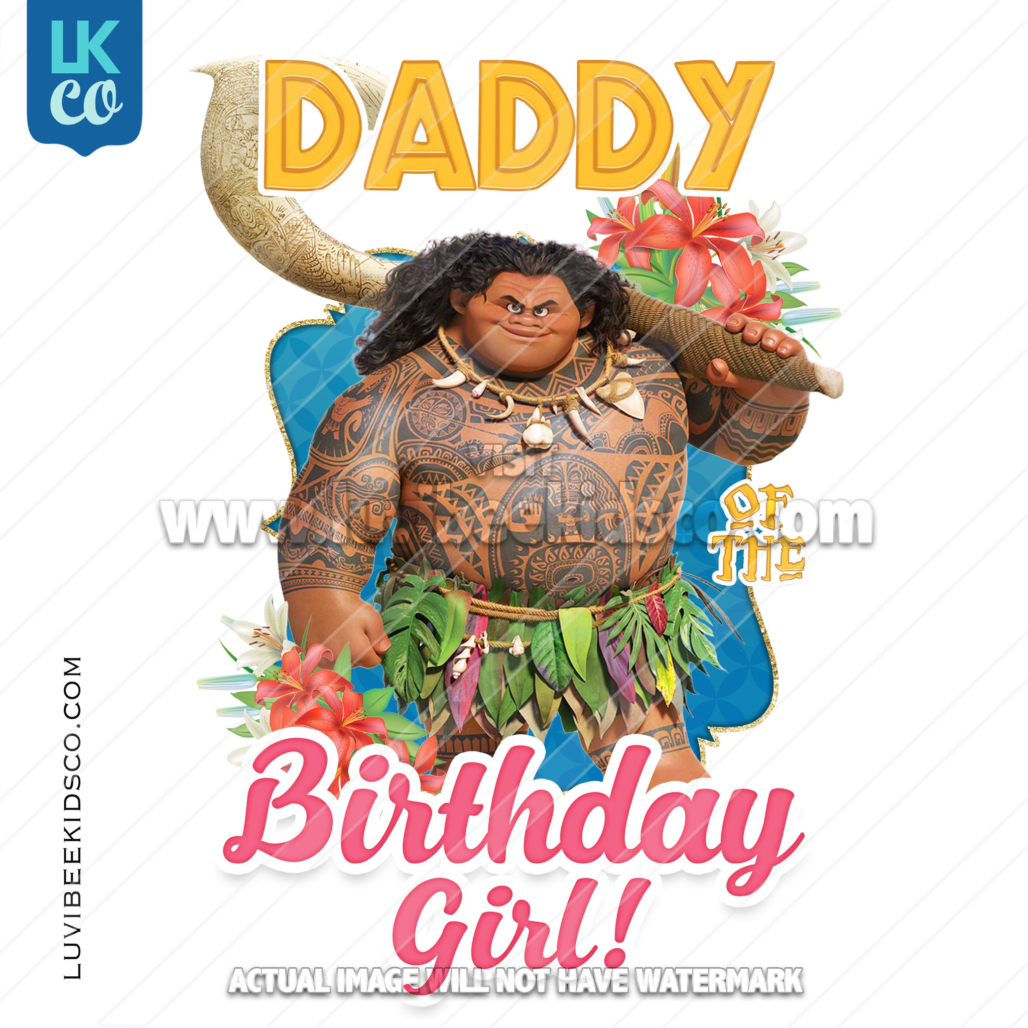 Baby Moana Iron On Transfer | Maui - Daddy of the Birthday Girl - LuvibeeKidsCo