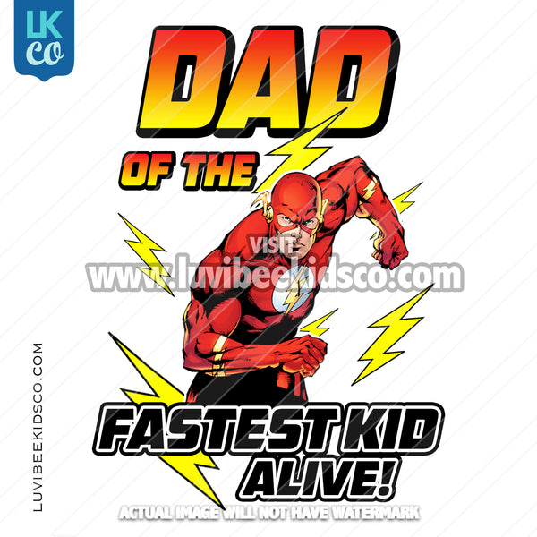 The Flash Iron On Transfer - Dad of the Fastest Kid Alive - LuvibeeKidsCo