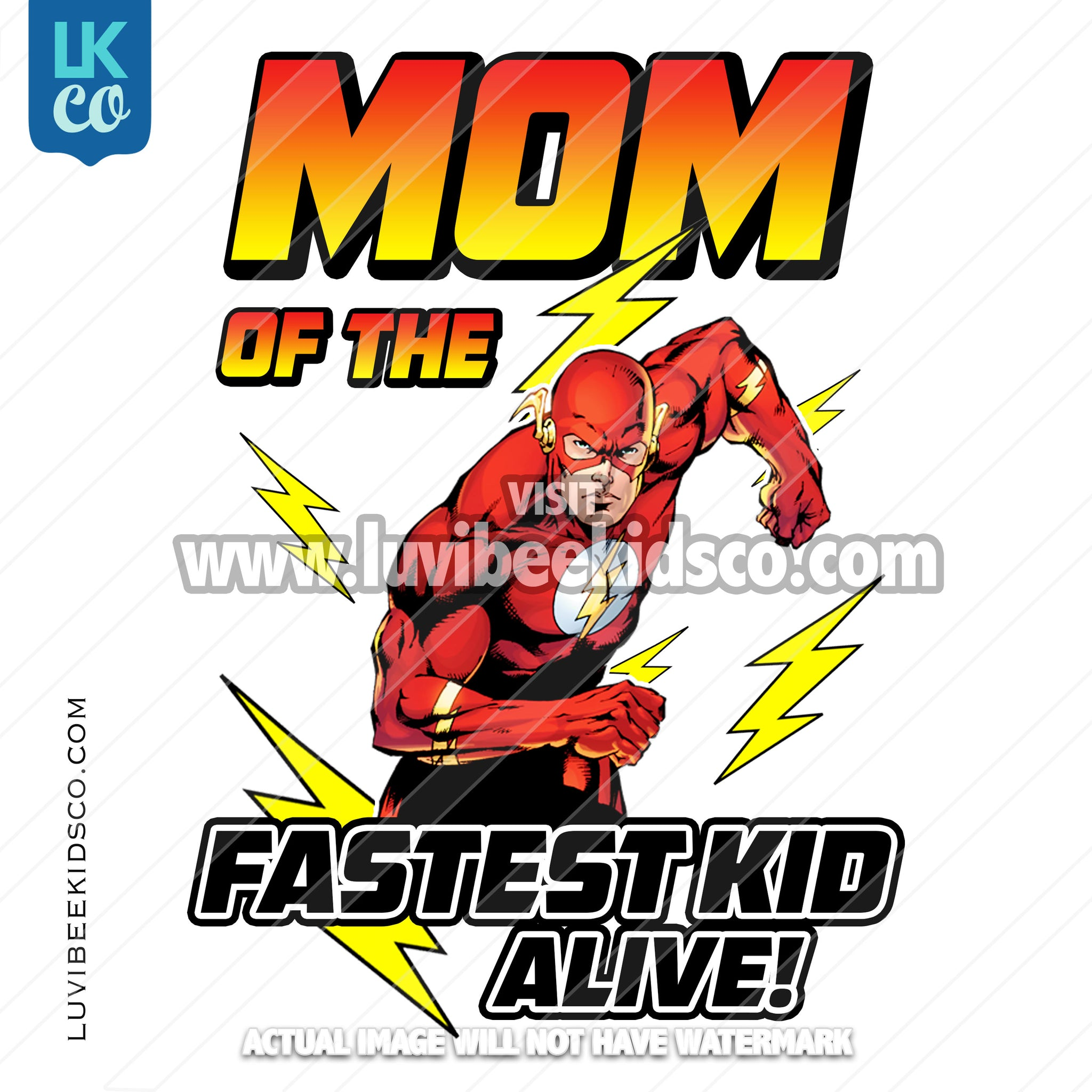 The Flash Iron On Transfer - Mom of the Fastest Kid Alive - LuvibeeKidsCo