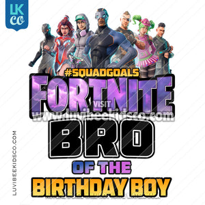 Fortnite Heat Transfer Design - Happy Birthday - Bro of the Birthday Boy - LuvibeeKidsCo