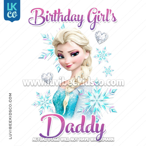 Frozen Iron On Transfer | Elsa - Birthday Girl's Daddy - LuvibeeKidsCo