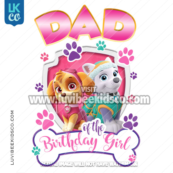 Digital File [12-24hr email] - Paw Patrol, Skye, Everest - Dad of the Birthday Girl