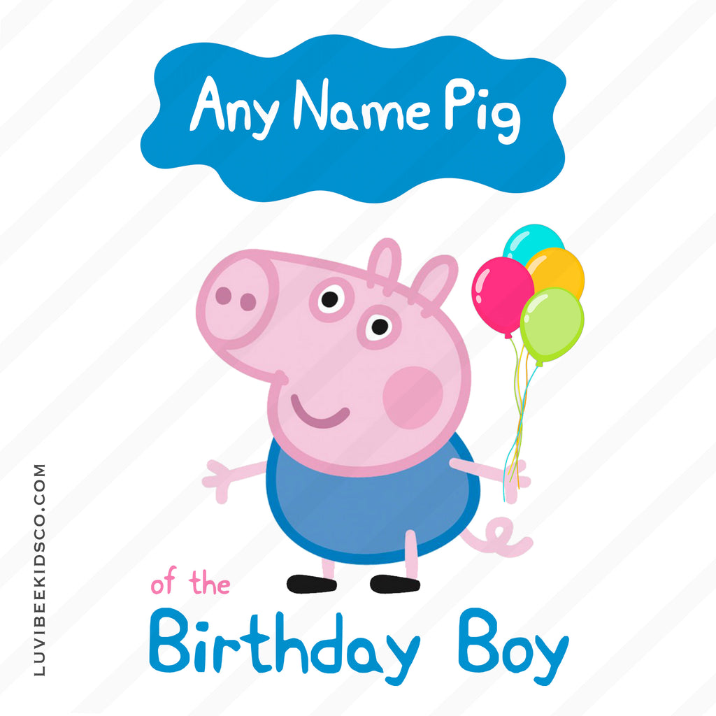 George Pig Iron On Transfer | Add Any Name of the Birthday Boy - LuvibeeKidsCo
