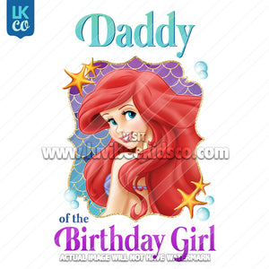 Little Mermaid Iron On Transfer - Daddy of the Birthday Girl - LuvibeeKidsCo