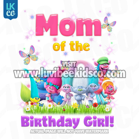 Trolls Iron On Transfer | Mom of the Birthday Girl - LuvibeeKidsCo