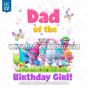 Trolls Iron On Transfer | Dad of the Birthday Girl