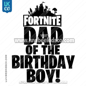 Fortnite Heat Transfer Design | Dad of the Birthday Boy - Black & White - LuvibeeKidsCo