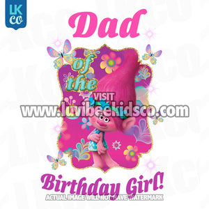 Trolls Poppy Iron On Transfer | Dad of the Birthday Girl - LuvibeeKidsCo