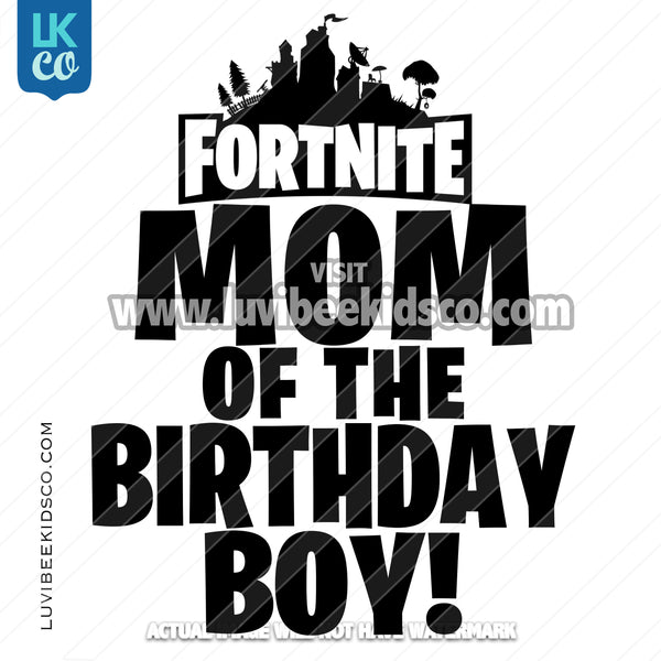 Fortnite Heat Transfer Design | Mom of the Birthday Boy - Black & White - LuvibeeKidsCo