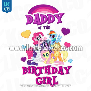 My Little Pony Birthday Shirt Transfer | Pink Daddy of the Birthday Girl - LuvibeeKidsCo