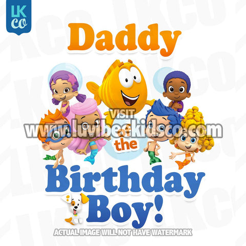 Bubble Guppies Iron On Transfer | Daddy of the Birthday Boy - LuvibeeKidsCo