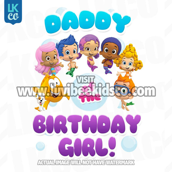 Bubble Guppies Iron On Transfer | Daddy of the Birthday Girl - LuvibeeKidsCo
