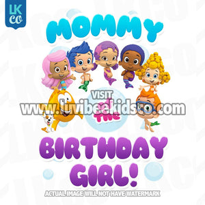 Bubble Guppies Iron On Transfer | Mommy of the Birthday Girl - LuvibeeKidsCo