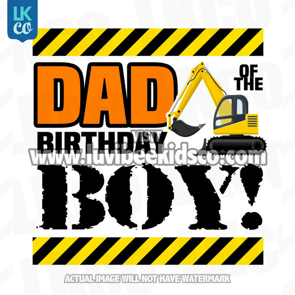 Construction Mom & Dad Birthday Shirt Transfers - LuvibeeKidsCo