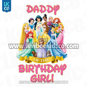 Princesses Heat Transfer Design | Daddy of the Birthday Girl - Digital File or Printed Transfer - LuvibeeKidsCo