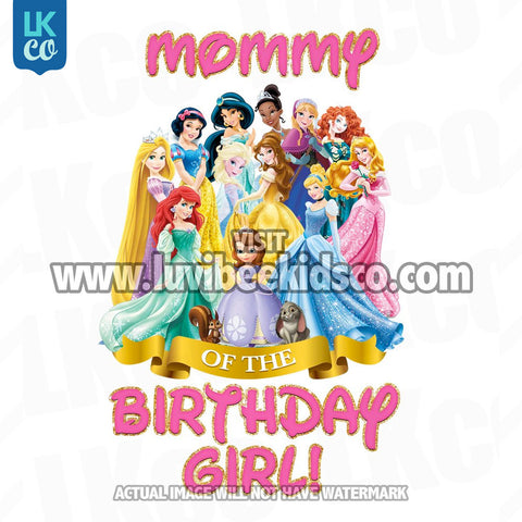 Princess Iron On Transfer - Mommy of the Birthday Girl