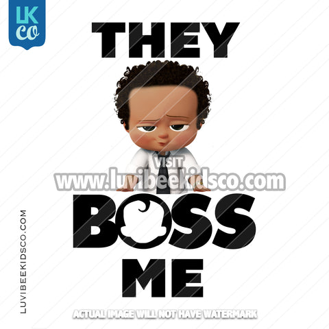 Boss Baby Iron On Transfer | African American Boy | They Boss Me - LuvibeeKidsCo