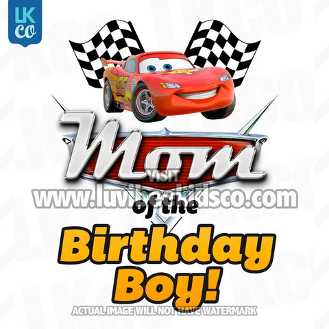 Disney Cars Iron On Transfer | Lightning McQueen | Mom of the Birthday Boy - LuvibeeKidsCo