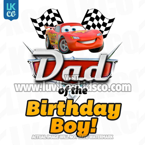 Disney Cars Iron On Transfer | Lightning McQueen | Dad of the Birthday Boy - LuvibeeKidsCo