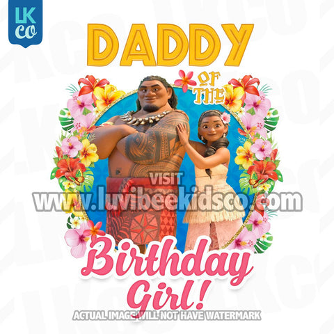 Baby Moana Iron On Transfer | Daddy of the Birthday Girl - LuvibeeKidsCo