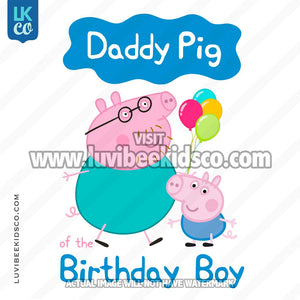 George Pig Iron On Transfer | Daddy Pig of the Birthday Boy - LuvibeeKidsCo