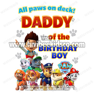 Paw Patrol Iron On Transfer - All Paws On Deck | Birthday Boy's Daddy - LuvibeeKidsCo