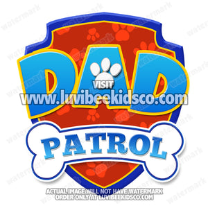 Paw Patrol Iron On Transfer - Patrol | Dad Patrol - LuvibeeKidsCo