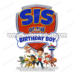 Paw Patrol Iron On Transfer - Birthday Boy's Sis - LuvibeeKidsCo