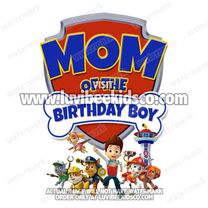 Paw Patrol Iron On Transfer - Birthday Boy's Mom - LuvibeeKidsCo
