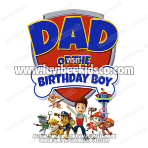 Paw Patrol Iron On Transfer - Birthday Boy's Dad - LuvibeeKidsCo