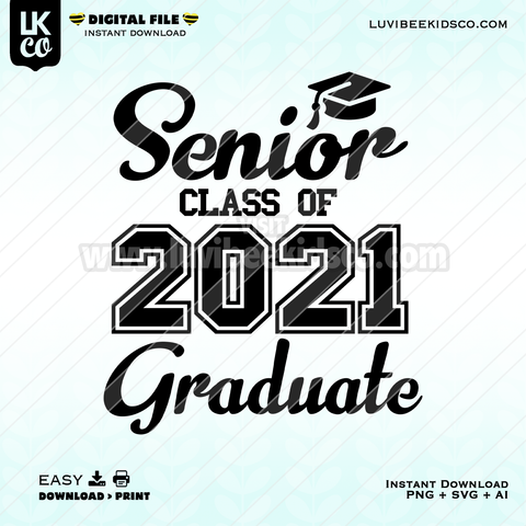 2021 Senior Graduate Design - SVG + PNG + AI Files - Instant Download
