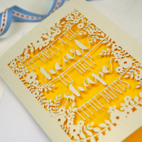 Papercut Teacher 'Big Heart' Quote Card - A6 / Cream / Sunshine Yellow
