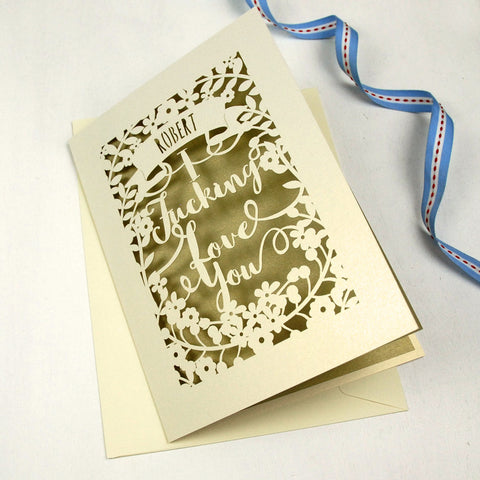 Personalised 'I Fucking Love You' Card - A5 / Cream / Gold Leaf