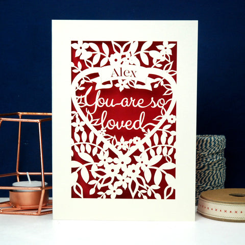 You Are So Loved Personalised Papercut Card - A6 (small) / Cream/Dark Red