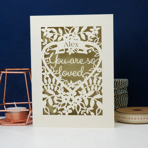 You Are So Loved Personalised Papercut Card - A6 (small) / Cream/Gold Leaf