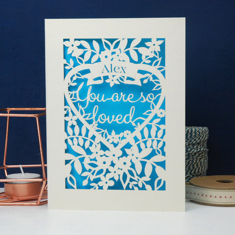 You Are So Loved Personalised Papercut Card - A6 (small) / Cream/Peacock blue