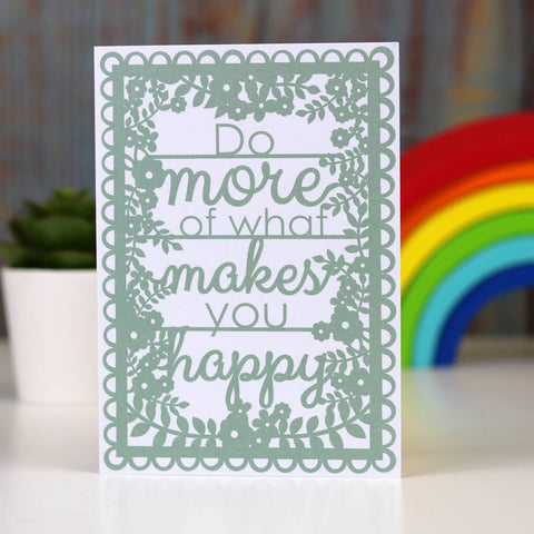 Do More Of What Makes You Happy Printed A6 Card