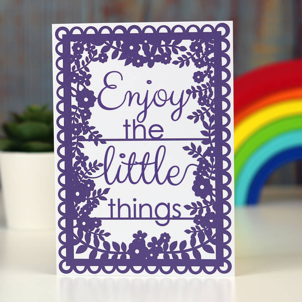 Enjoy The Little Things Printed A6 Card