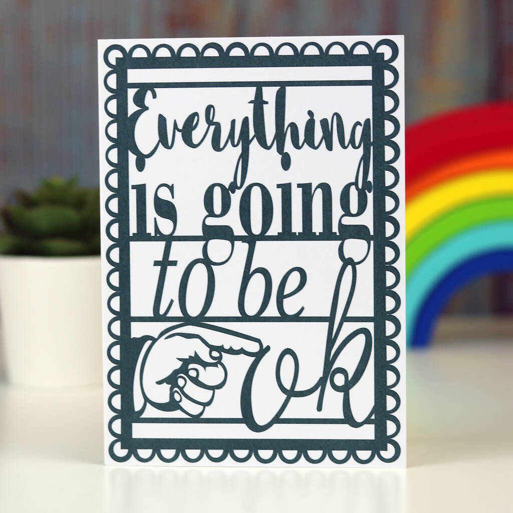 Everything Is Going To Be OK Printed A6 Card