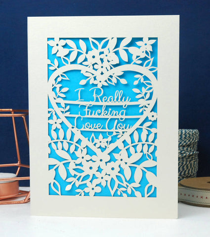 I Really F***ing love You Papercut Card - A5 (large) / Peacock Blue