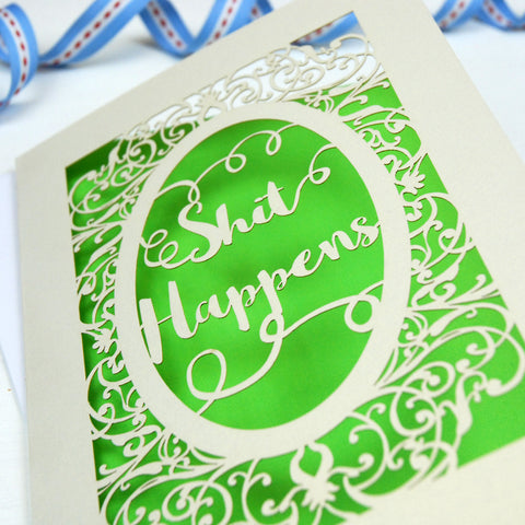 'Shit Happens' Card - A5 / Cream / Bright Green