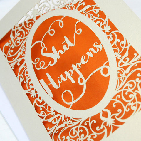'Shit Happens' Card - A5 / Cream / Metallic Orange